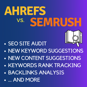 Ahrefs vs. SEMrush - Best SEO Tools