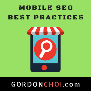 Mobile SEO Best Practices (by Gordon Choi)